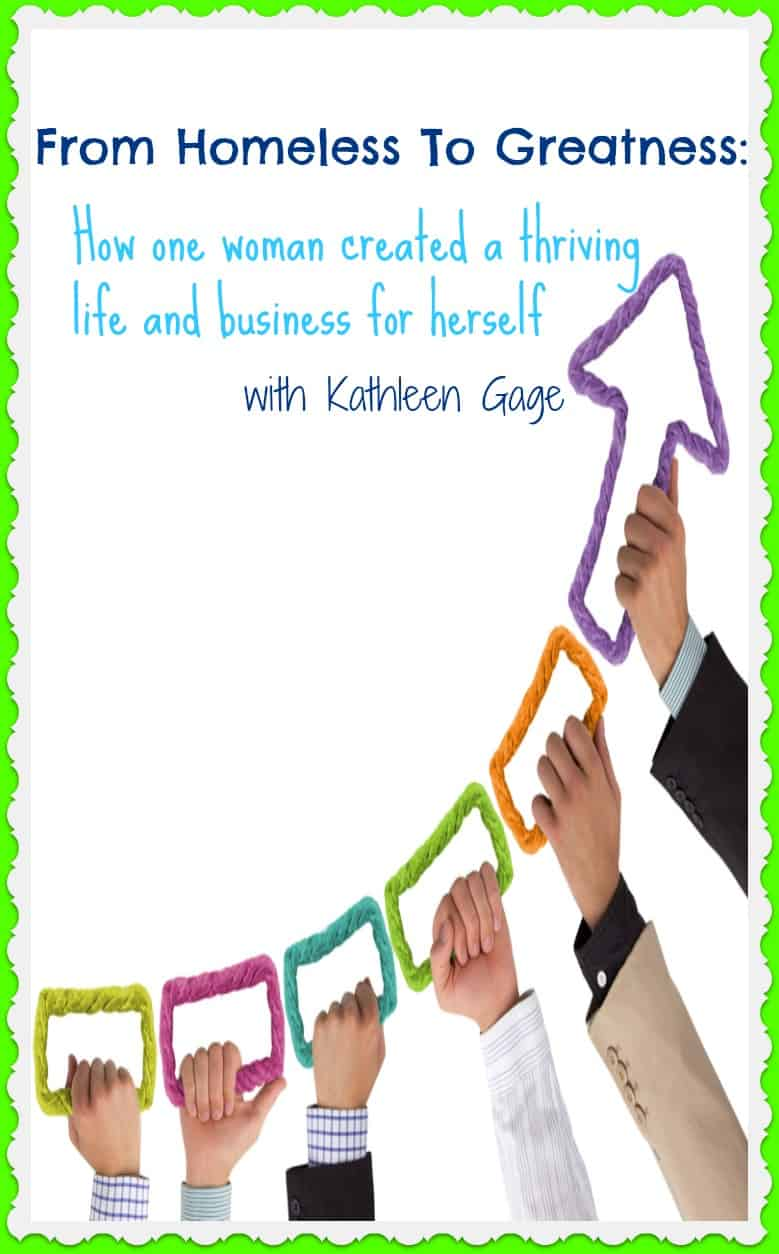 From homeless to greatness: habits for a thriving business and life – with Kathleen Gage
