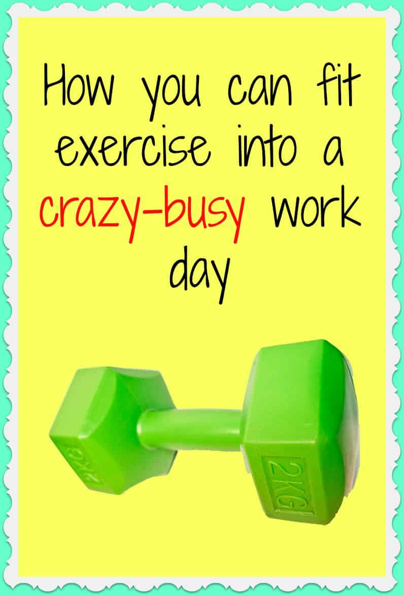 How you can fit exercise into a crazy-busy work day