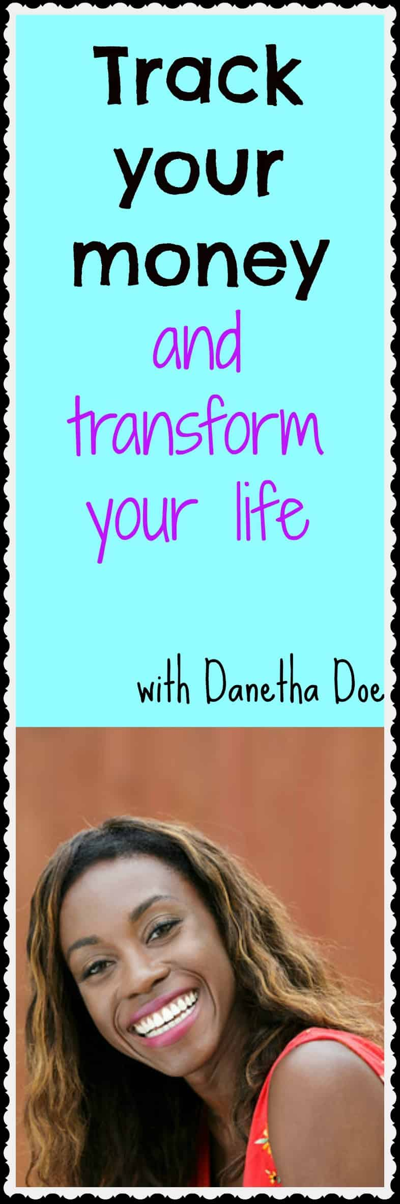 Track your money and transform your life – with Danetha Doe