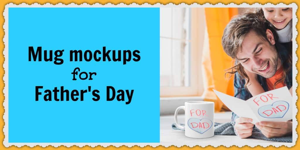 Check out these mug mockups to help with your ecommerce sales this Father's Day.