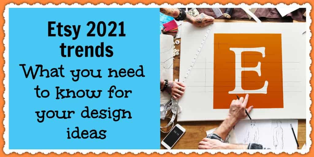 Etsy 2021 design trends that can help your ecommerce business